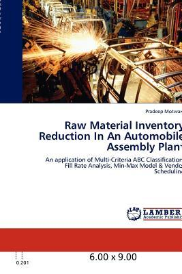 Raw Material Inventory Reduction In An Automobile Assembly Plant