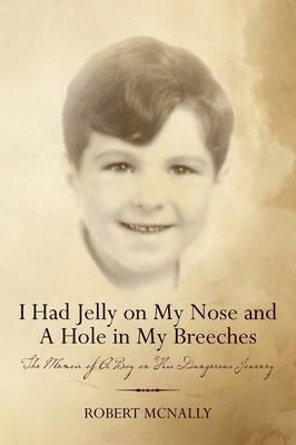 I Had Jelly on My Nose and a Hole in My Breeches