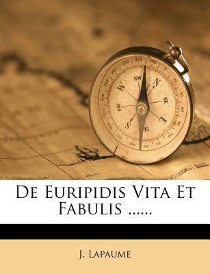 de Euripidis Vita Et Fabulis