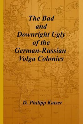 The Bad and Downright Ugly of the German-Russian Volga Colonies