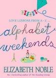 Alphabet Weekends~Elizabeth Noble