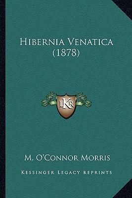 Hibernia Venatica (1878) Hibernia Venatica (1878)