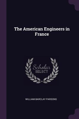 The American Engineers in France