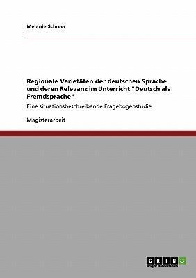 """Regionale Varietäten der deutschen Sprache und deren Relevanz im Unterricht """"Deutsch als Fremdsprache"""""""