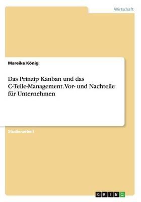 Das Prinzip Kanban und das C-Teile-Management. Vor- und Nachteile für Unternehmen