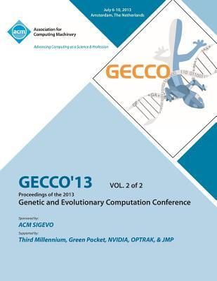 Gecco 13 Proceedings of the 2013 Genetic and Evolutionary Computation Conference V2