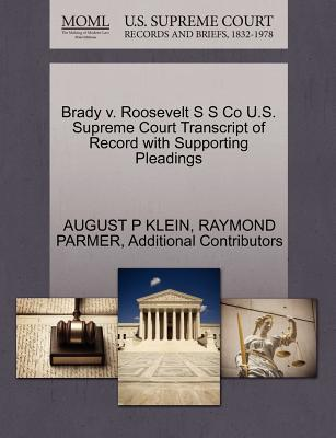 Brady V. Roosevelt S S Co U.S. Supreme Court Transcript of Record with Supporting Pleadings