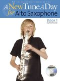 A New Tune a Day for Alto Saxophone, Book 1