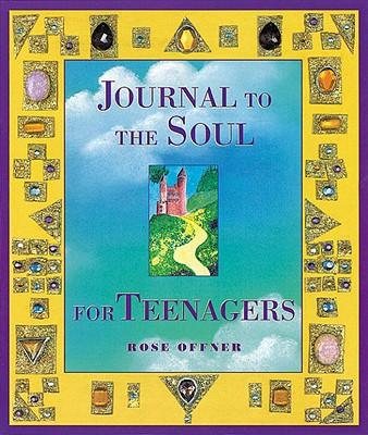 Journal to the Soul for Teenagers