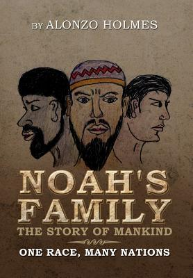 Noah's Family the Story of Mankind