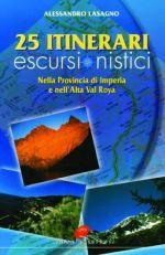 Venticinque itinerari escursionistici nella provincia di Imperia e alta val Roya