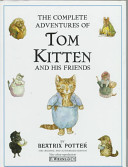 The complete adventures of Tom Kitten and his friends