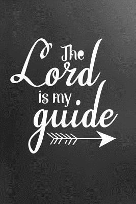 The Lord Is My Guide