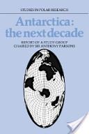 Antarctica: The Next Decade