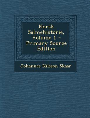 Norsk Salmehistorie, Volume 1