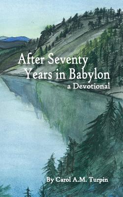 After Seventy Years in Babylon