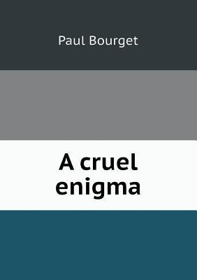A Cruel Enigma