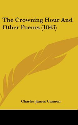 The Crowning Hour and Other Poems (1843)