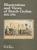 Illustrations and Views of Dutch Ceylon, 1602-1796
