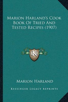 Marion Harlandacentsa -A Centss Cook Book of Tried and Tested Recipes (1907)