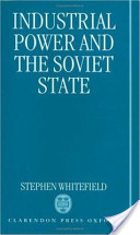 Industrial Power and the Soviet State