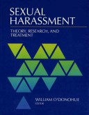 Sexual Harassment:Theory, Research, and Treatment