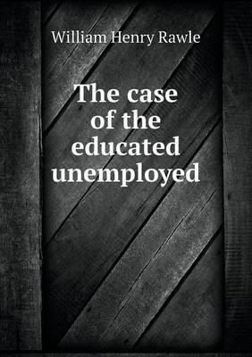 The Case of the Educated Unemployed