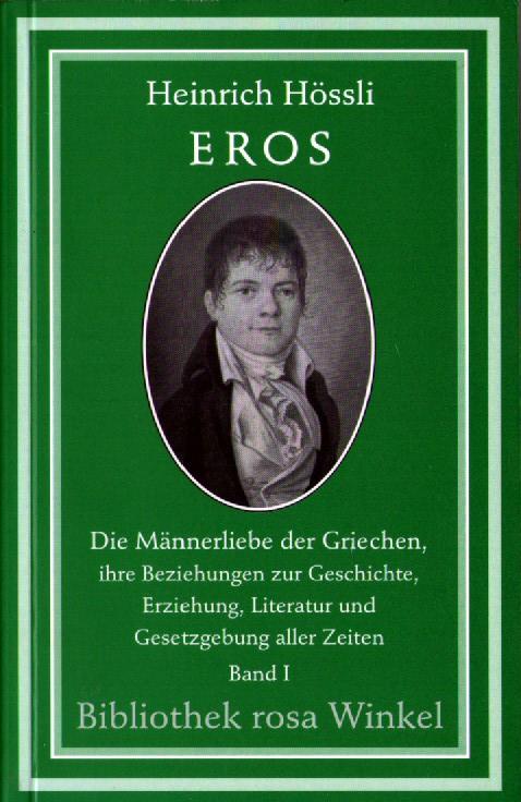 Eros: die Männerliebe der Griechen, ihre Beziehungen zur Geschichte, Erziehung, Literatur und Gesetzgebung aller Zeiten
