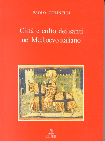Città e culto dei santi nel Medioevo italiano