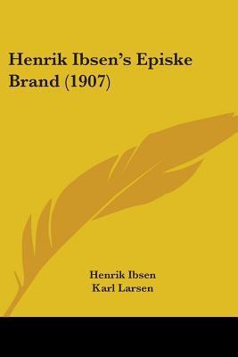 Henrik Ibsen's Episke Brand (1907)