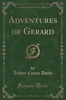 Adventures of Gerard (Classic Reprint)