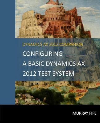 Configuring a Base Dynamics Ax 2012 Test System