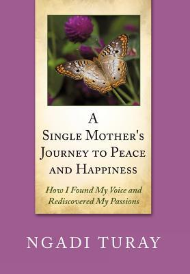 A Single Mother's Journey to Peace and Happiness
