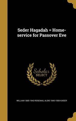SEDER HAGADAH = HOME-SERVICE F