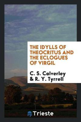 The Idylls of Theocr...
