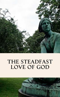 The Steadfast Love of God