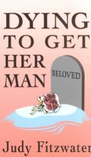 Dying to Get Her Man