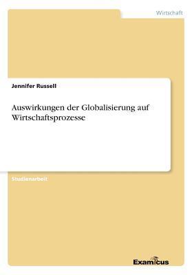 Auswirkungen der Globalisierung auf Wirtschaftsprozesse