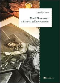 René Descartes e il teatro della modernità