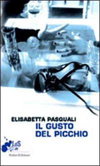 Elisabetta Pasquali - Il gusto del picchio (2012)