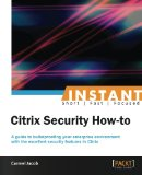Instant Citrix Security How-To