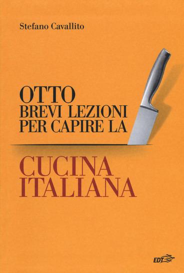 Otto brevi lezioni per capire la cucina italiana