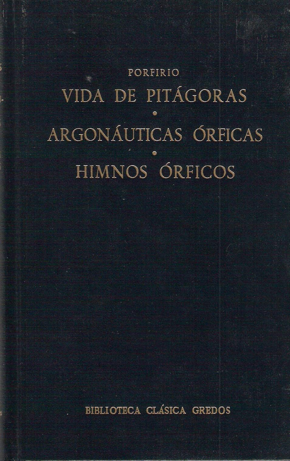 Vida de Pitágoras - Argonauticas orficas - Himnos órficos