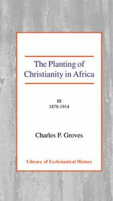 The Planting of Christianity in Africa III