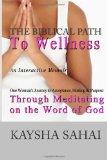 The Biblical Path to Wellness