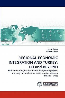 REGIONAL ECONOMIC INTEGRATION AND TURKEY