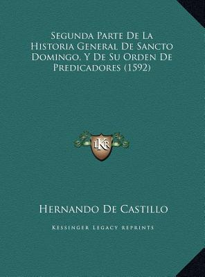 Segunda Parte de La Historia General de Sancto Domingo, y de Su Orden de Predicadores (1592)
