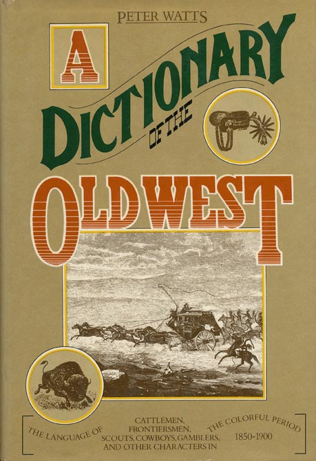 A Dictionary of the Old West