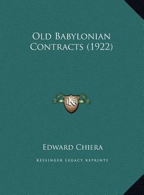 Old Babylonian Contracts (1922) Old Babylonian Contracts (1922)