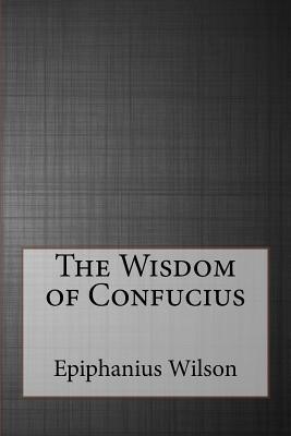 The Wisdom of Confuc...